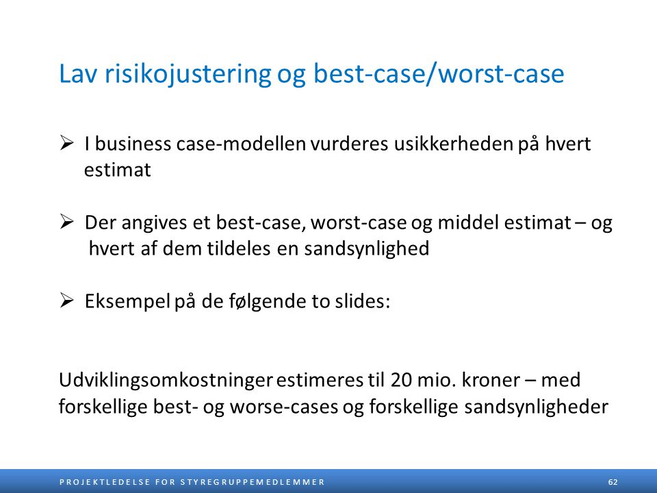 Lav risikojustering og best-case/worst-case