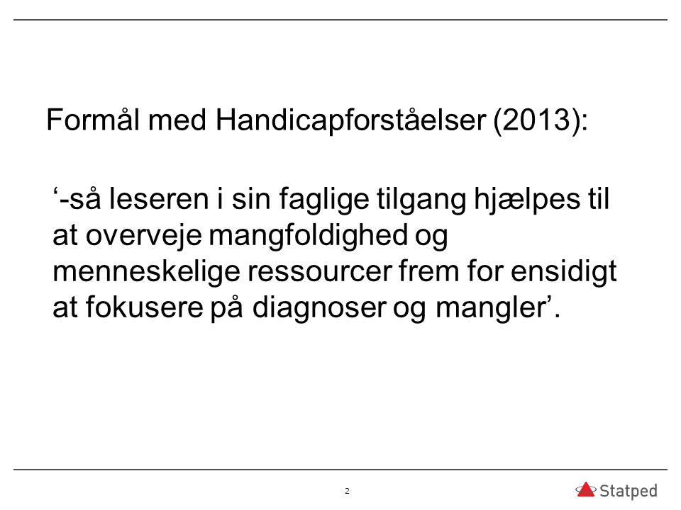 Formål med Handicapforståelser (2013):