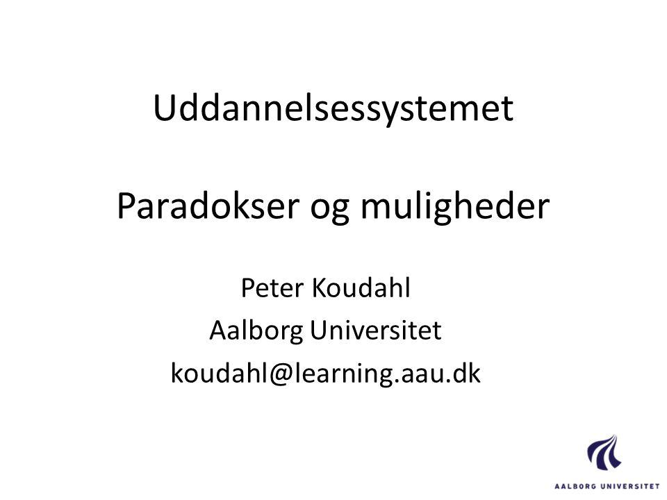 Uddannelsessystemet Paradokser og muligheder