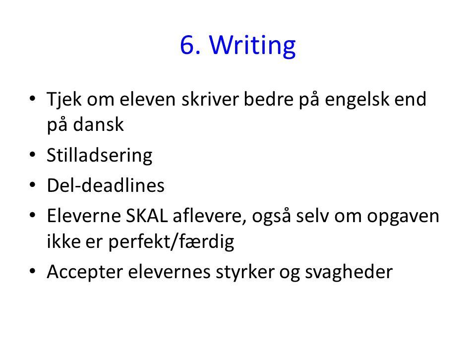 6. Writing Tjek om eleven skriver bedre på engelsk end på dansk