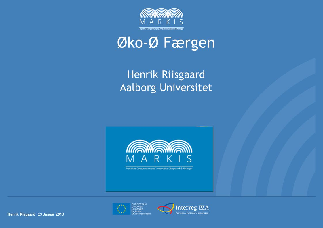 Øko-Ø Færgen Henrik Riisgaard Aalborg Universitet