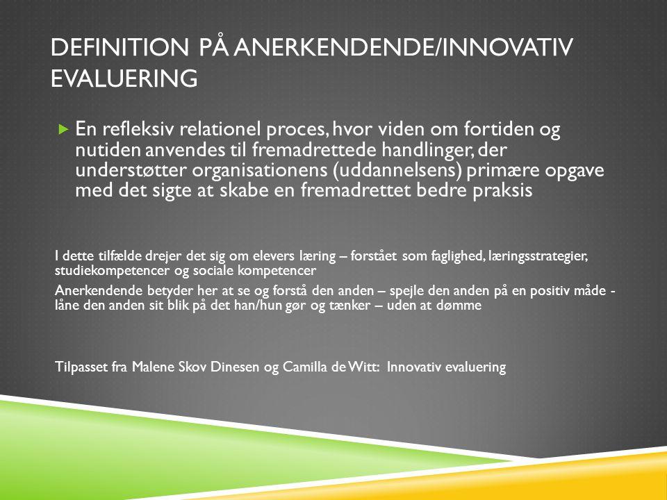 Definition på anerkendende/innovativ evaluering