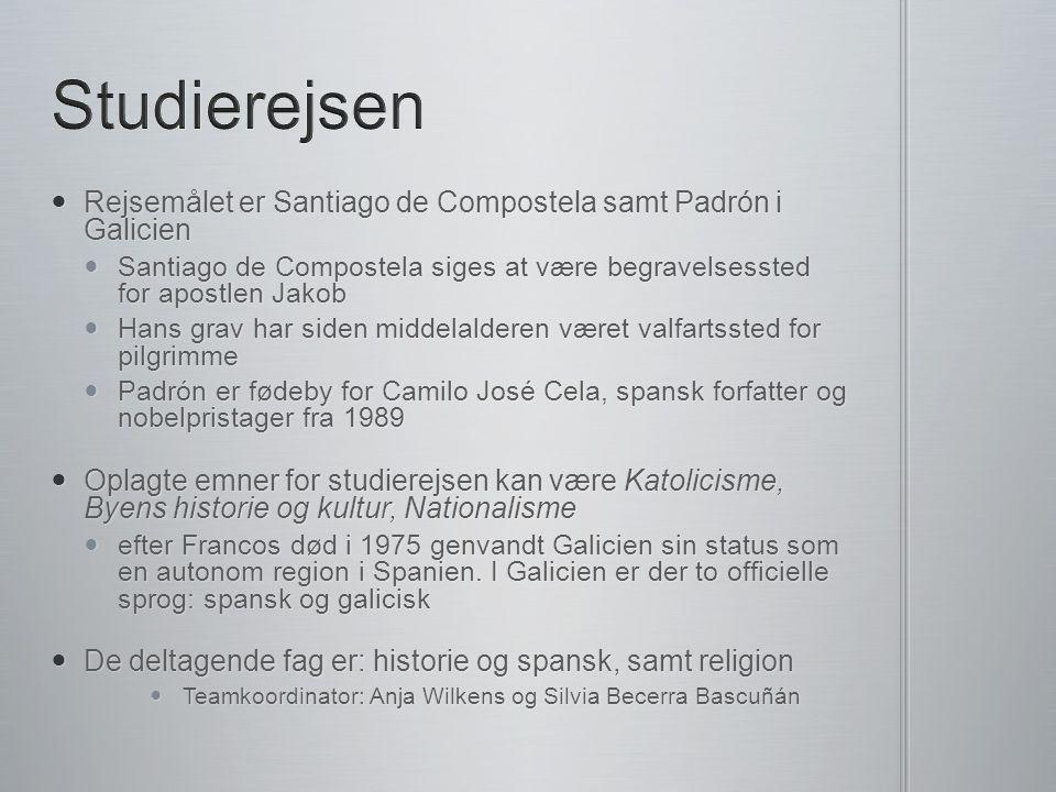 Studierejsen Rejsemålet er Santiago de Compostela samt Padrón i Galicien. Santiago de Compostela siges at være begravelsessted for apostlen Jakob.