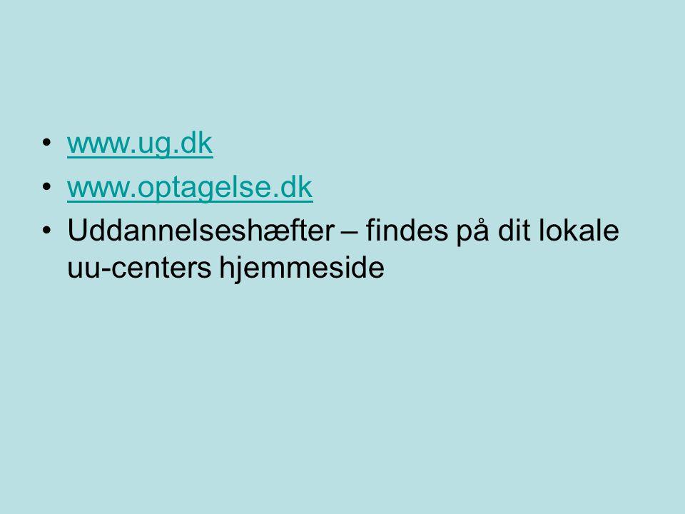 www.ug.dk www.optagelse.dk Uddannelseshæfter – findes på dit lokale uu-centers hjemmeside