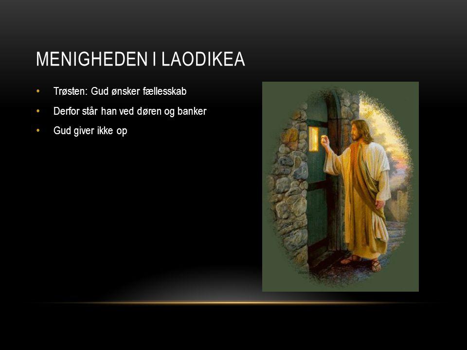 menigheden i Laodikea Trøsten: Gud ønsker fællesskab