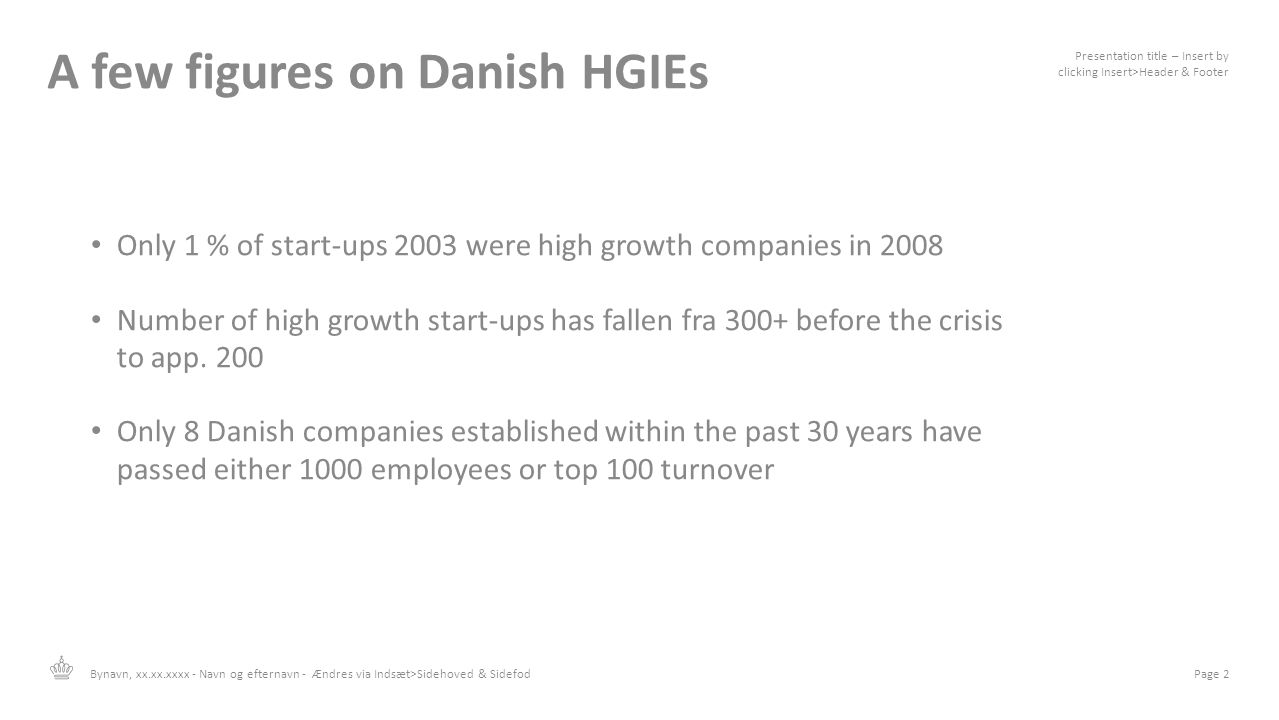 A few figures on Danish HGIEs