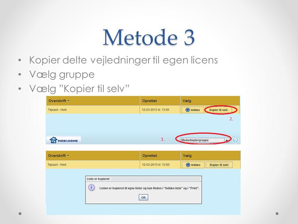 Metode 3 Kopier delte vejledninger til egen licens Vælg gruppe