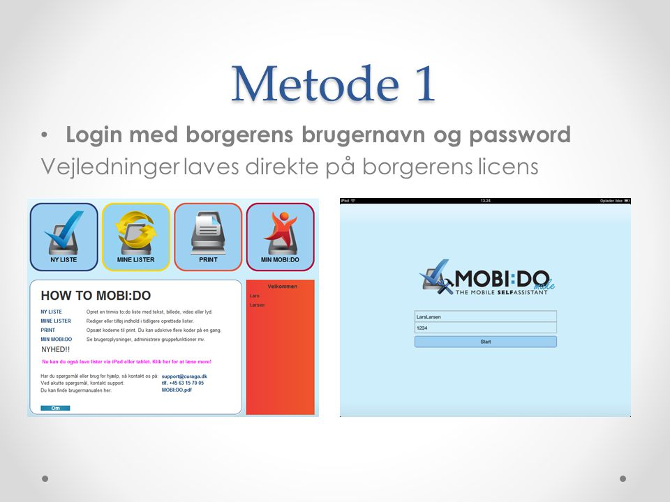 Metode 1 Login med borgerens brugernavn og password