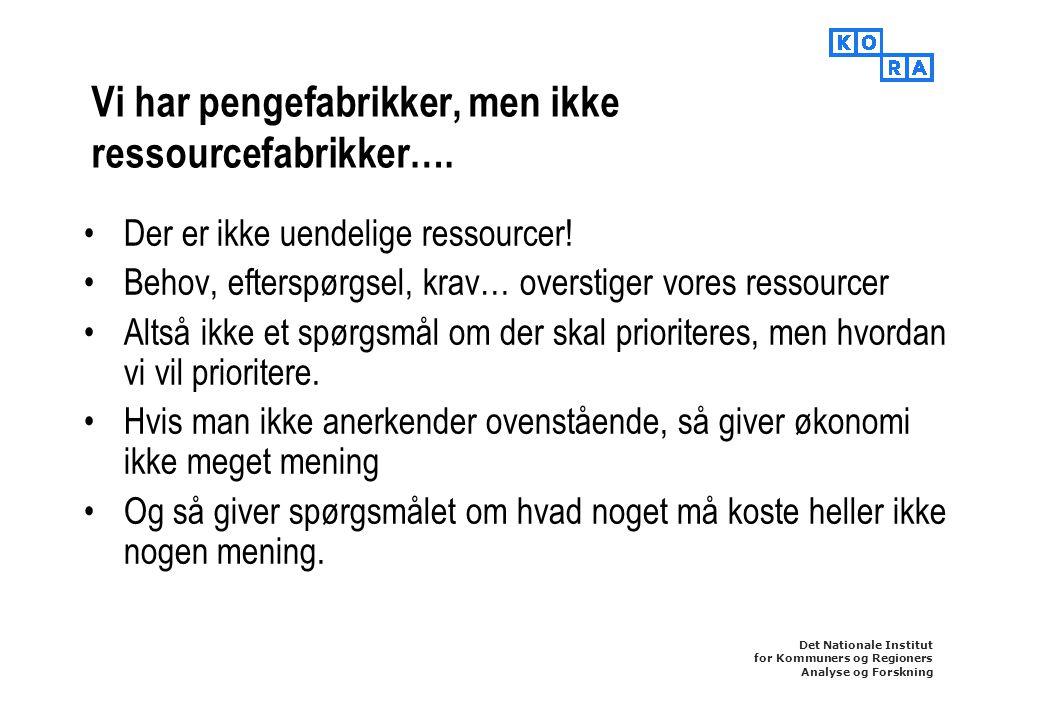 Vi har pengefabrikker, men ikke ressourcefabrikker….