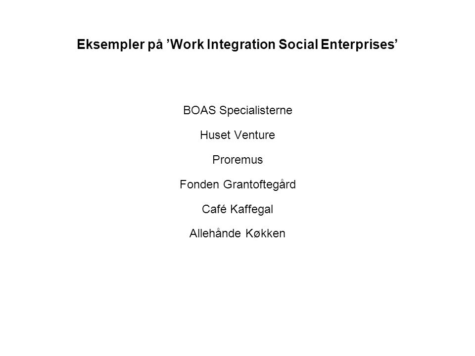 Eksempler på 'Work Integration Social Enterprises'