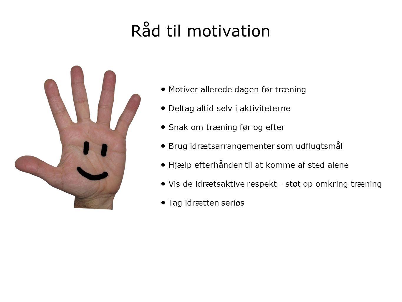 Råd til motivation Motiver allerede dagen før træning