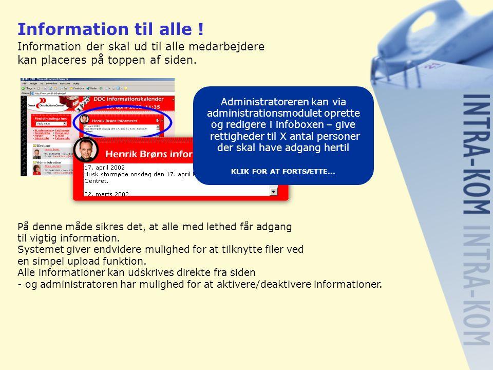 Information til alle ! Information der skal ud til alle medarbejdere kan placeres på toppen af siden.