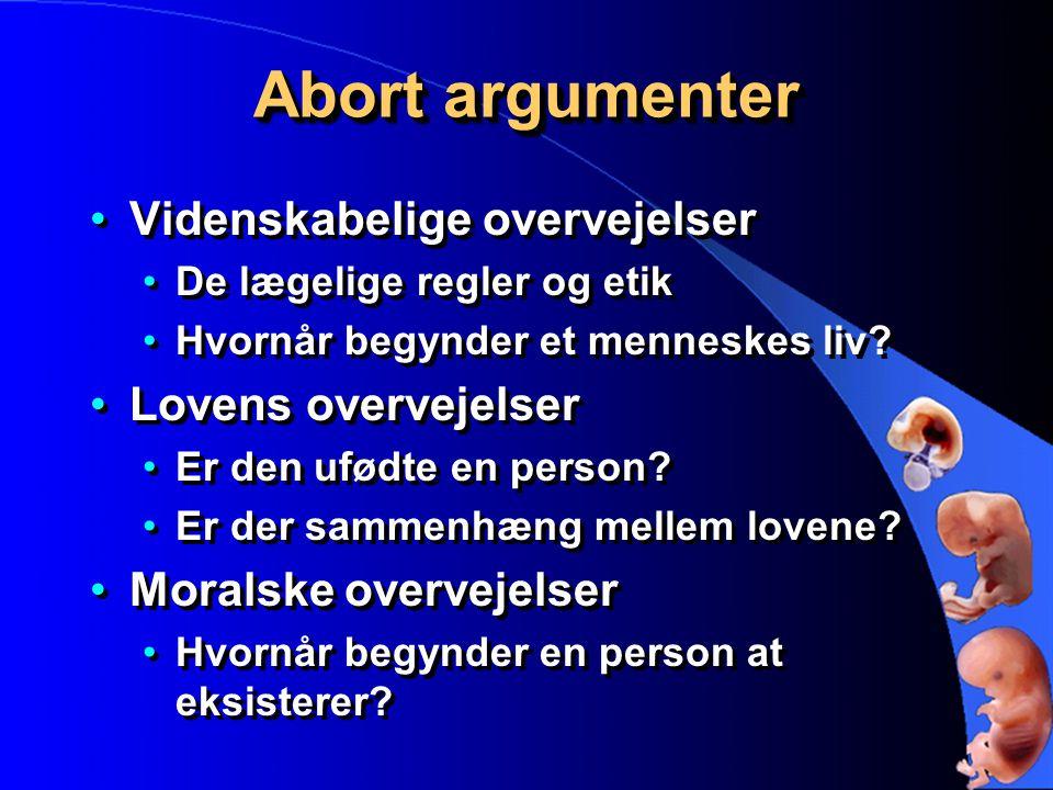 Abort argumenter Videnskabelige overvejelser Lovens overvejelser