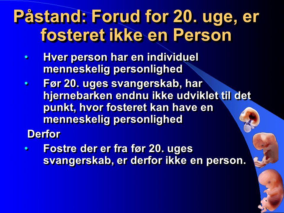 Påstand: Forud for 20. uge, er fosteret ikke en Person