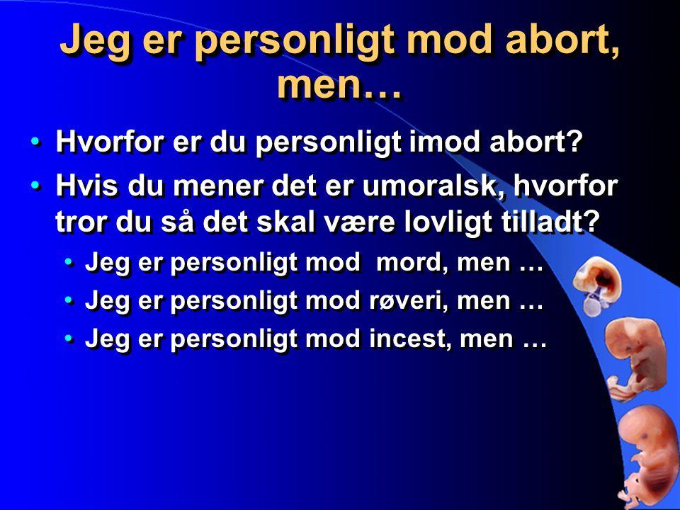 Jeg er personligt mod abort, men…