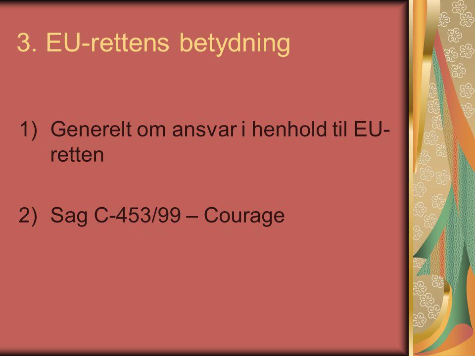 3. EU-rettens betydning 1) Generelt om ansvar i henhold til EU-retten