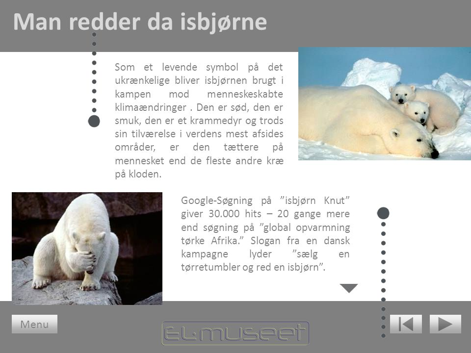 Man redder da isbjørne Menu