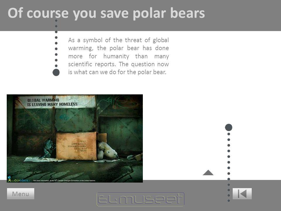 Of course you save polar bears