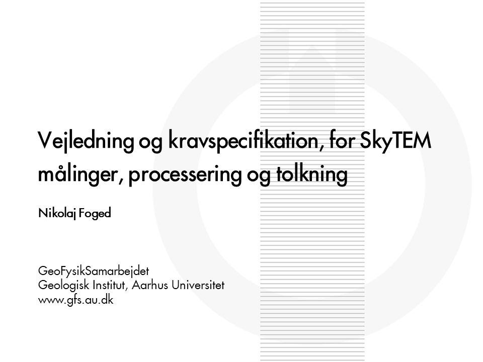 Vejledning og kravspecifikation, for SkyTEM målinger, processering og tolkning