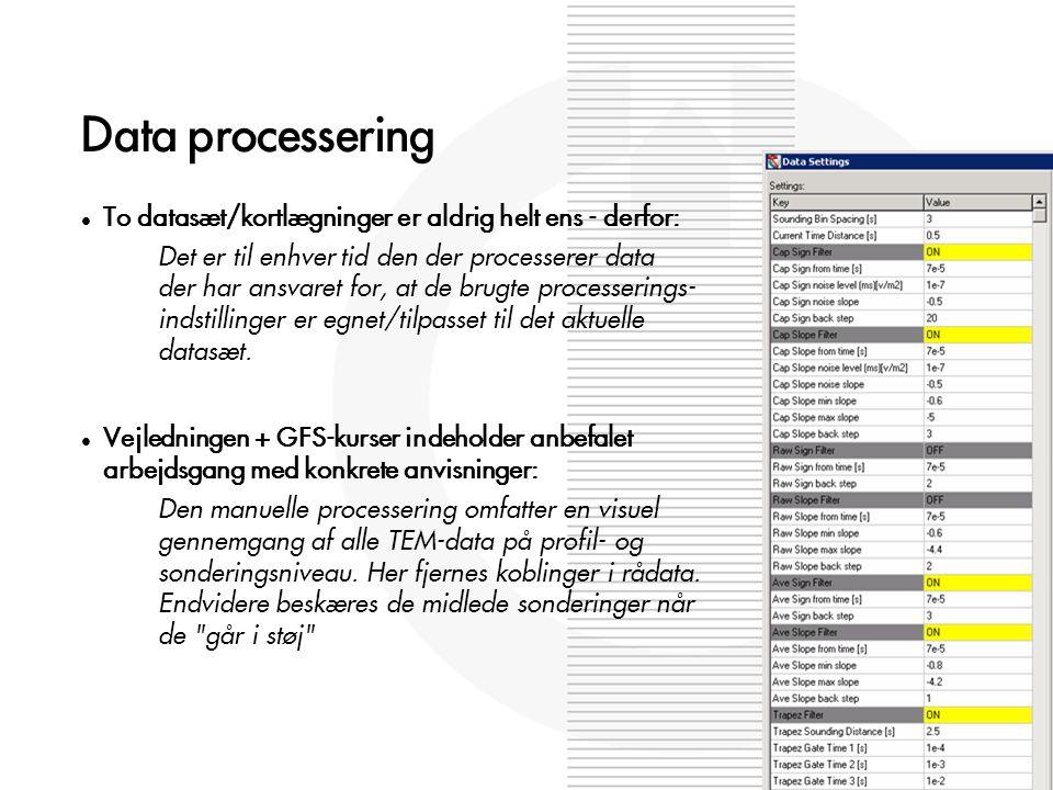 Data processering To datasæt/kortlægninger er aldrig helt ens - derfor: