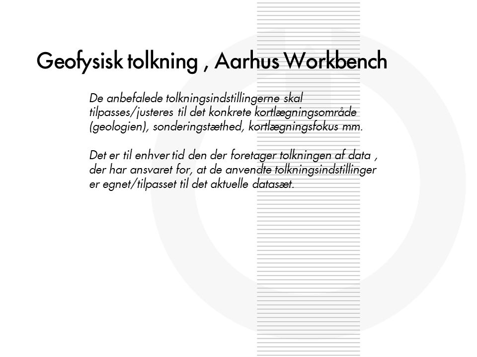 Geofysisk tolkning , Aarhus Workbench