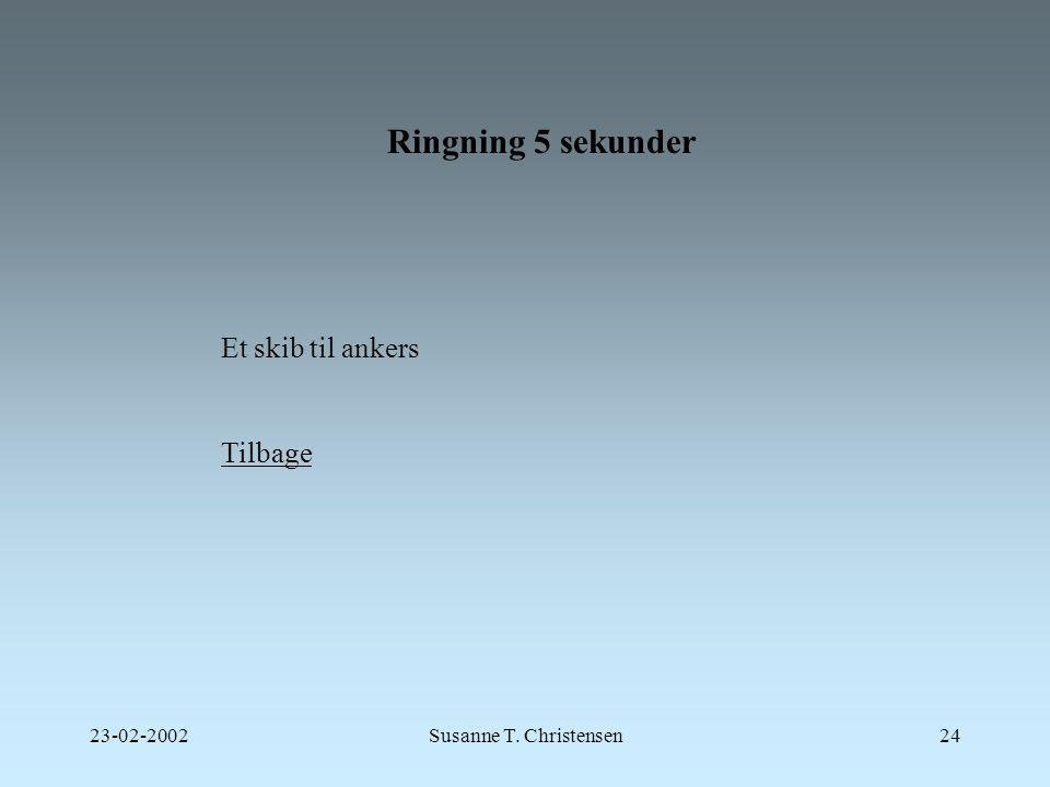 Ringning 5 sekunder Et skib til ankers Tilbage 23-02-2002