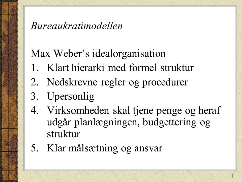 Bureaukratimodellen Max Weber's idealorganisation. Klart hierarki med formel struktur. Nedskrevne regler og procedurer.