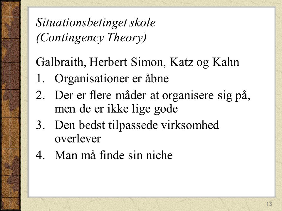 Situationsbetinget skole (Contingency Theory)