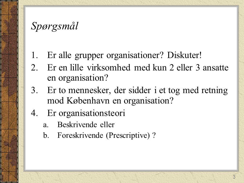 Spørgsmål Er alle grupper organisationer Diskuter!