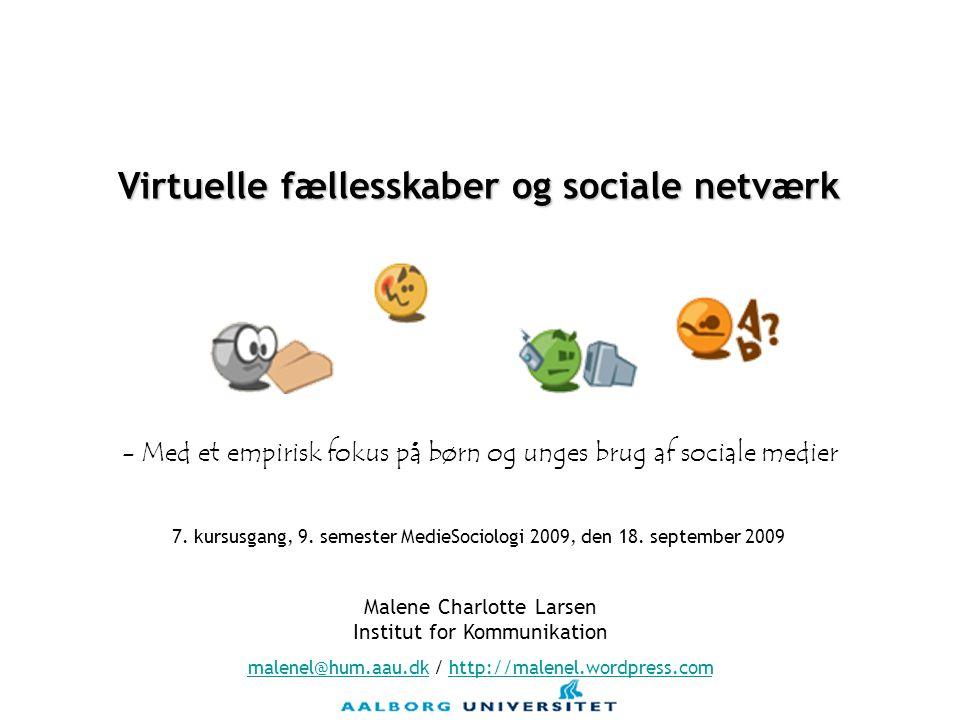 Virtuelle fællesskaber og sociale netværk