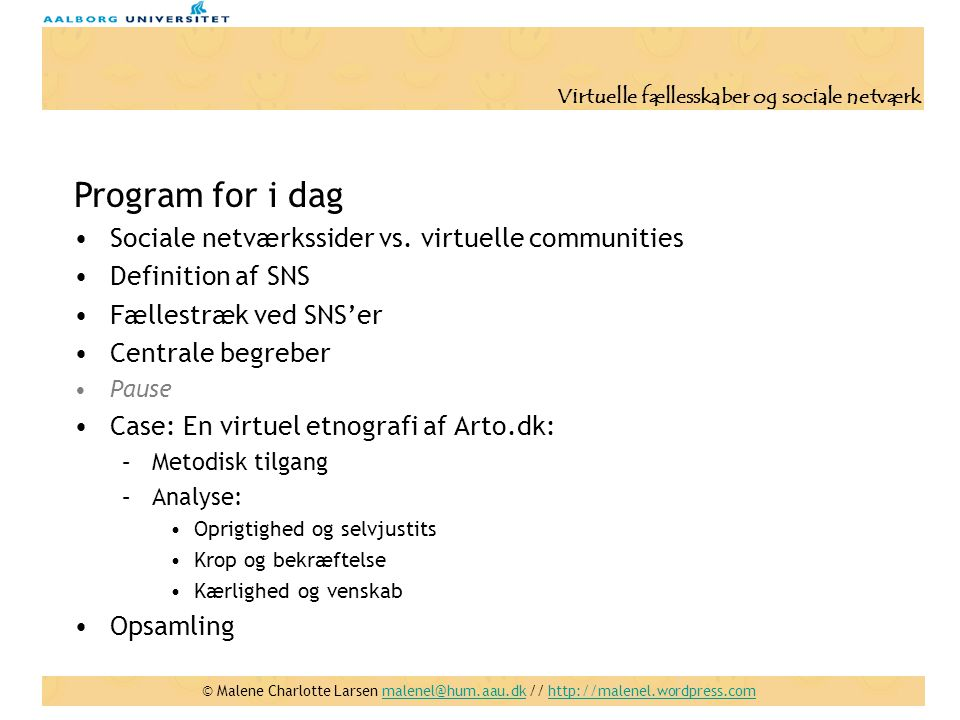 Program for i dag Sociale netværkssider vs. virtuelle communities