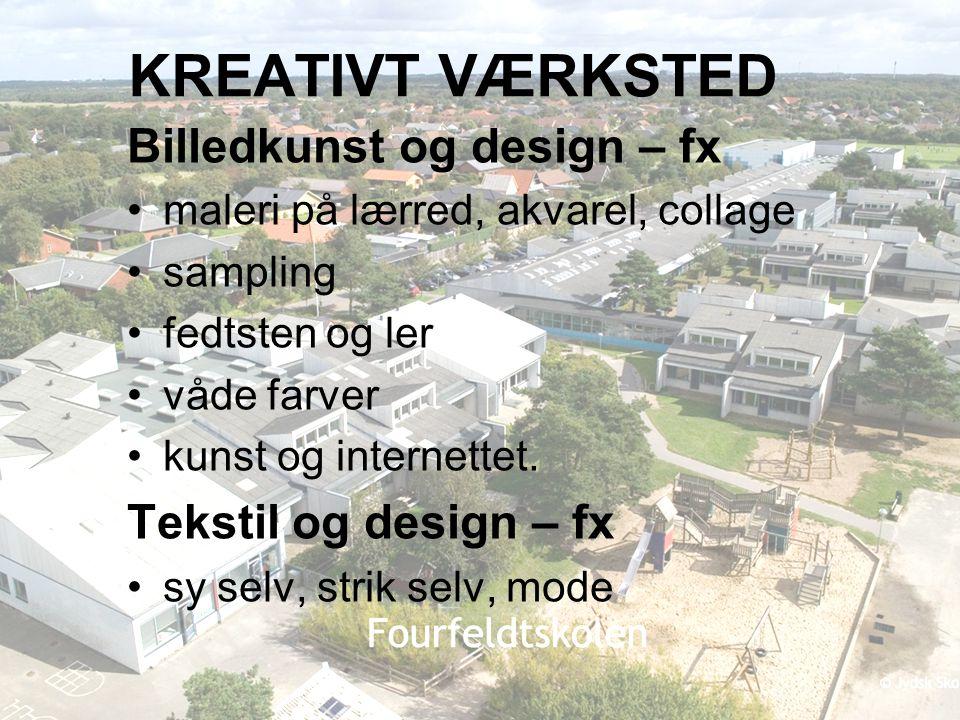 KREATIVT VÆRKSTED Billedkunst og design – fx Tekstil og design – fx