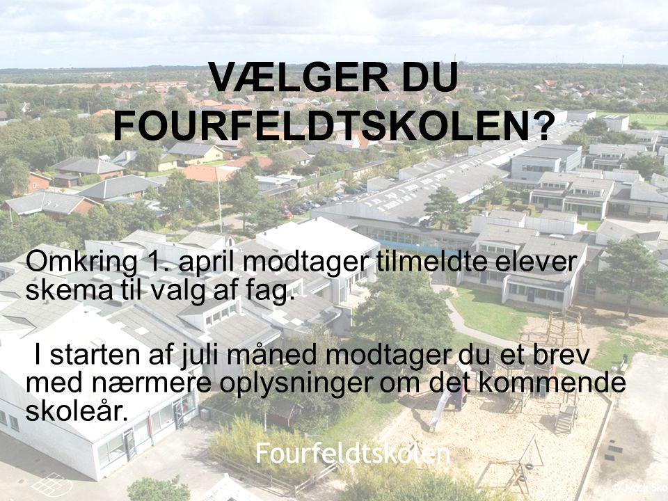 VÆLGER DU FOURFELDTSKOLEN