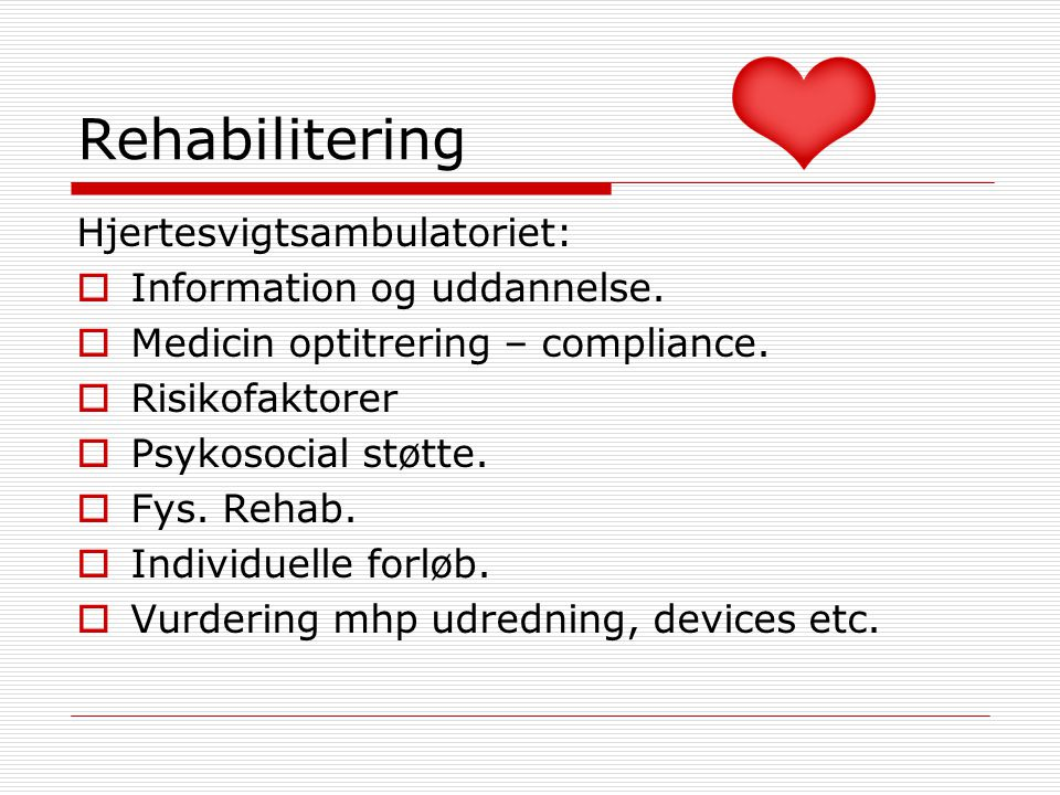 Rehabilitering Hjertesvigtsambulatoriet: Information og uddannelse.