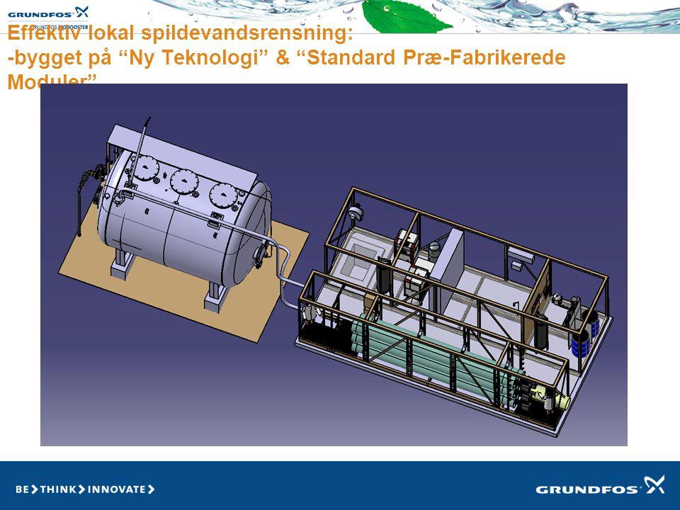 Effektiv lokal spildevandsrensning: -bygget på Ny Teknologi & Standard Præ-Fabrikerede Moduler