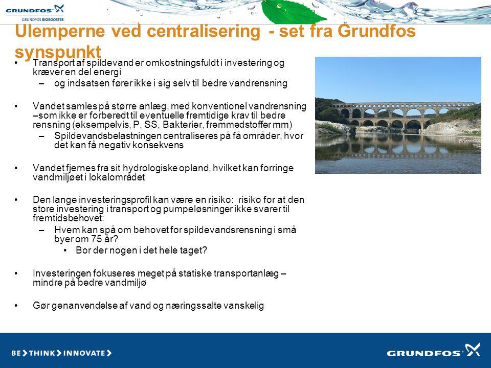 Ulemperne ved centralisering - set fra Grundfos synspunkt