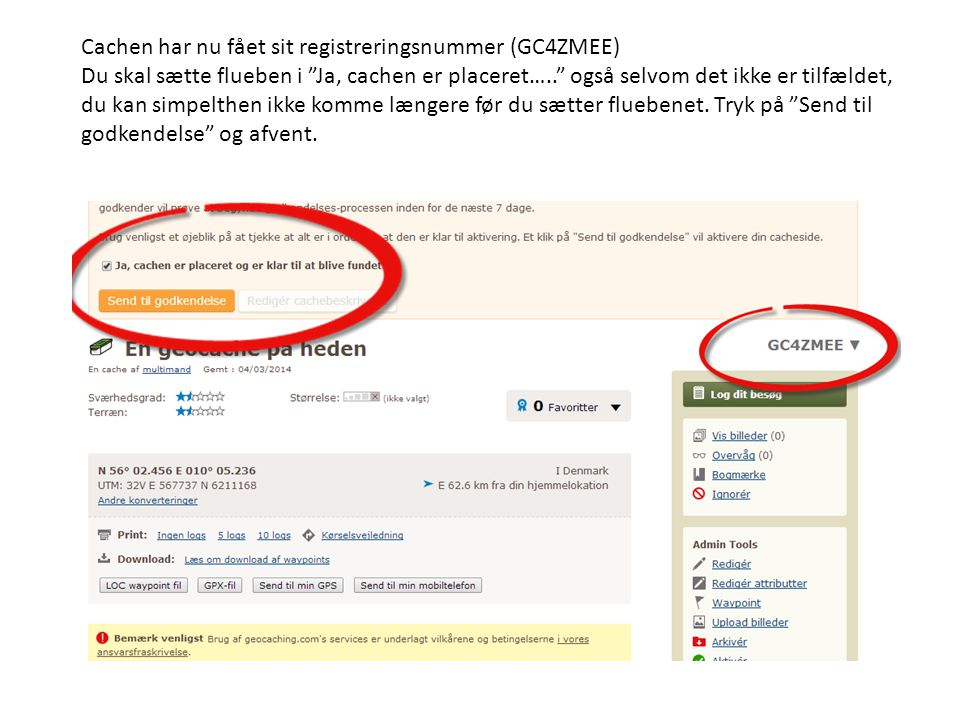 Cachen har nu fået sit registreringsnummer (GC4ZMEE)