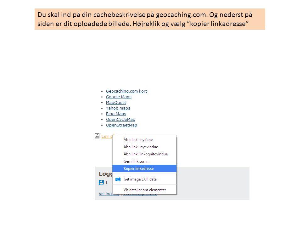 Du skal ind på din cachebeskrivelse på geocaching. com