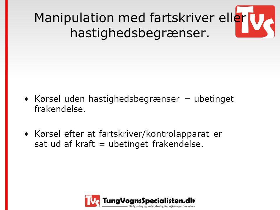 Manipulation med fartskriver eller hastighedsbegrænser.