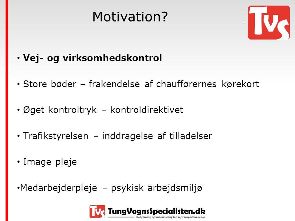 Motivation Vej- og virksomhedskontrol