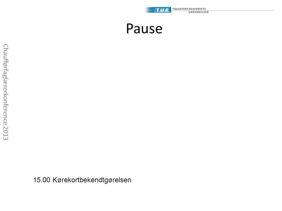 Pause Chaufførfaglærerkonference 2013 15.00 Kørekortbekendtgørelsen