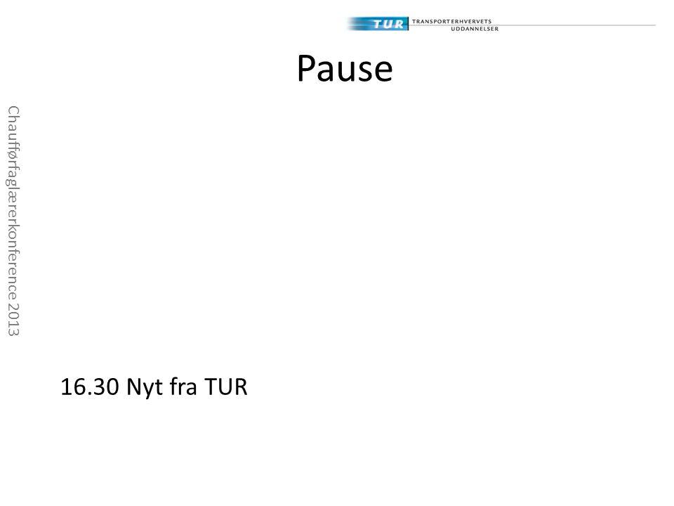 Pause Chaufførfaglærerkonference 2013 16.15-16.30 16.30 Nyt fra TUR