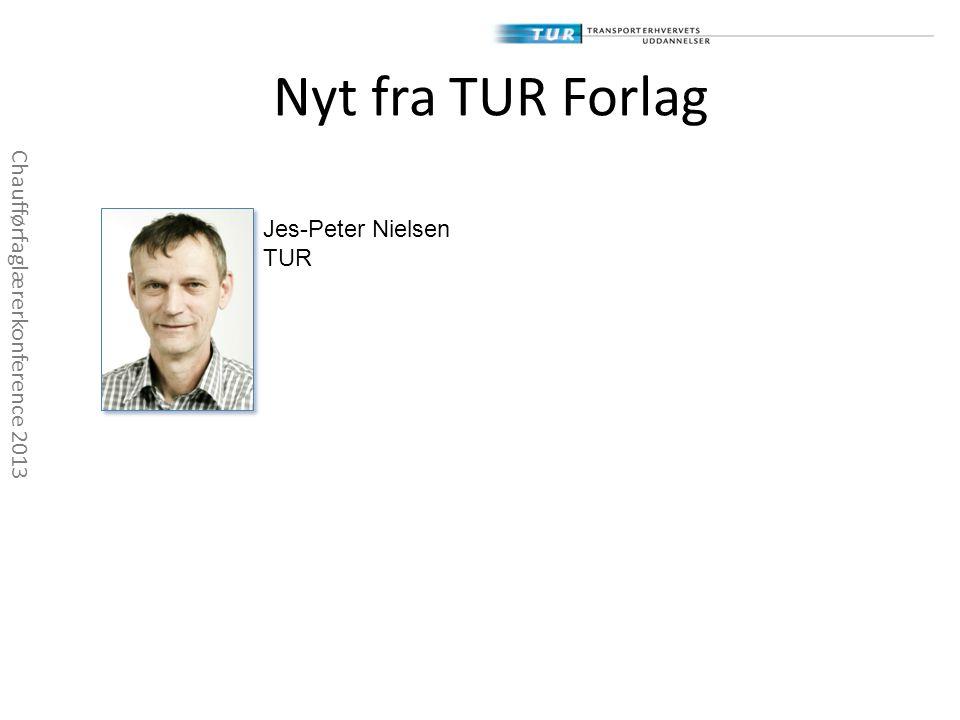 Nyt fra TUR Forlag Jes-Peter Nielsen Chaufførfaglærerkonference 2013