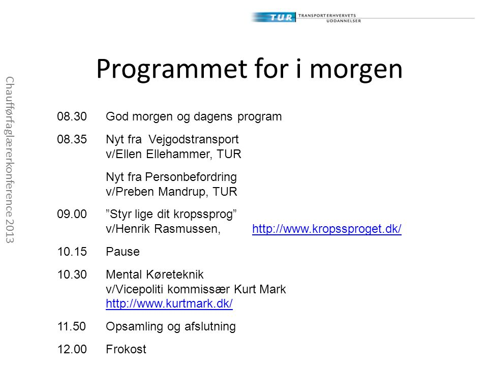 Programmet for i morgen