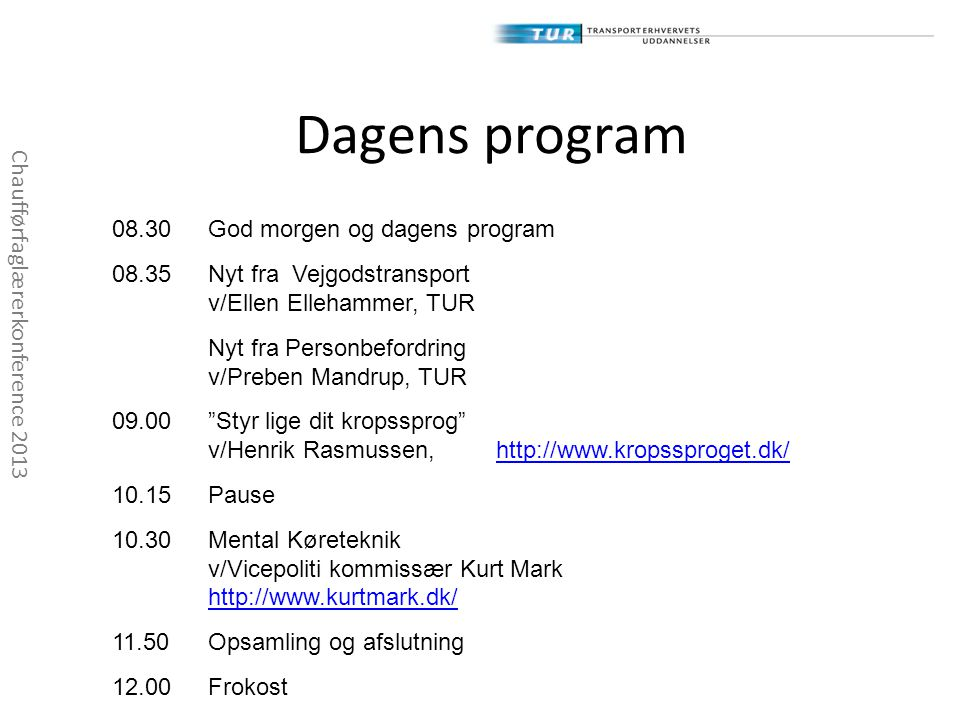 Dagens program 08.30 God morgen og dagens program