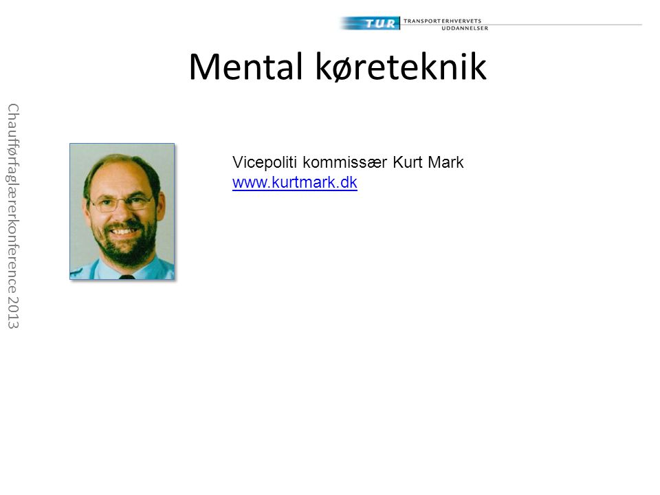 Mental køreteknik Vicepoliti kommissær Kurt Mark