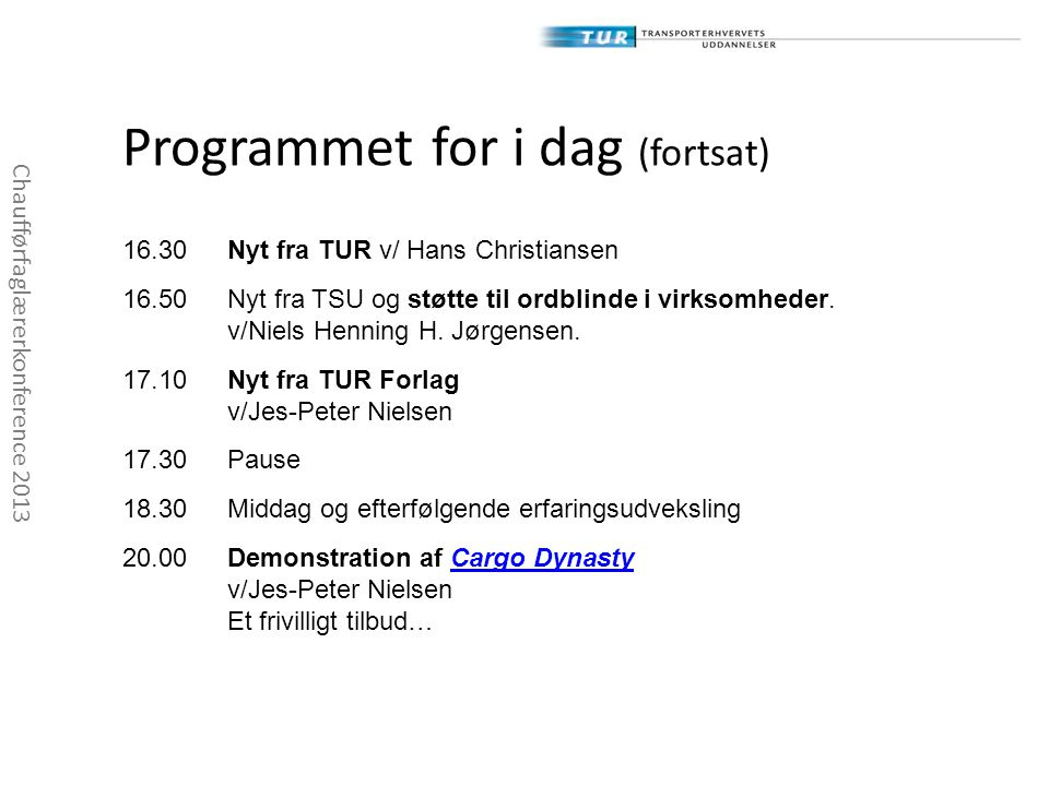 Programmet for i dag (fortsat)