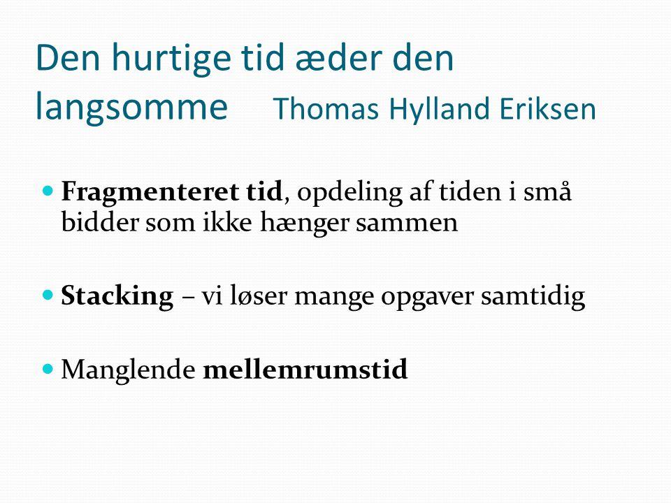 Den hurtige tid æder den langsomme Thomas Hylland Eriksen