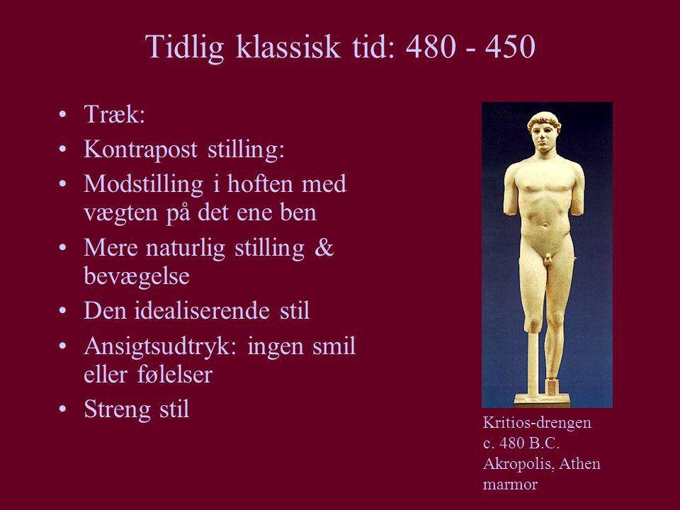Tidlig klassisk tid: 480 - 450 Træk: Kontrapost stilling: