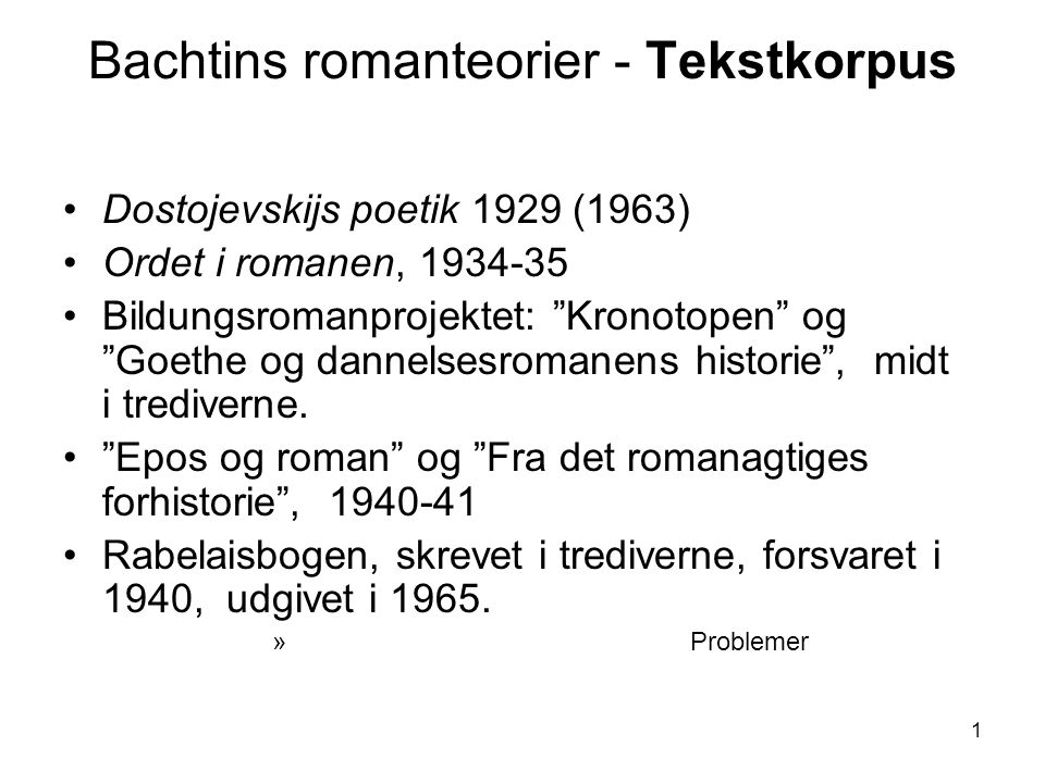 Bachtins romanteorier - Tekstkorpus